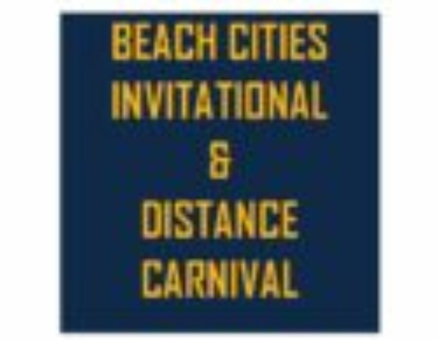 BEACH CITIES INVITATIONAL  |  MARCH 22 & 23