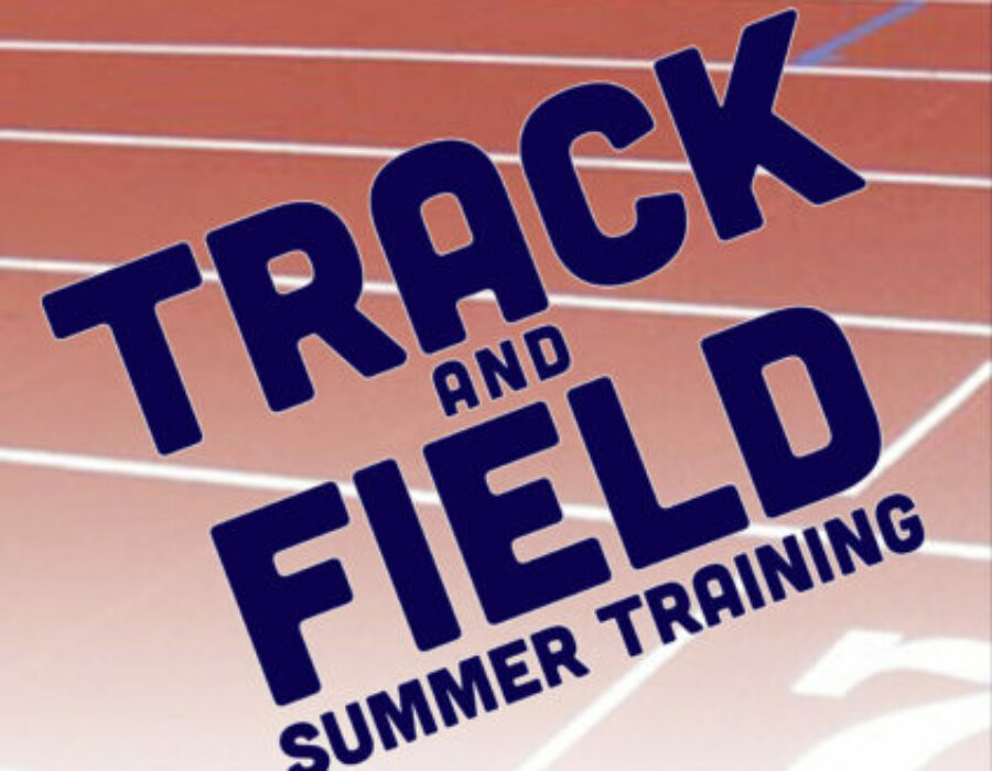 TRACK & FIELD SUMMER TRAINING  |  AUGUST 12 – 28